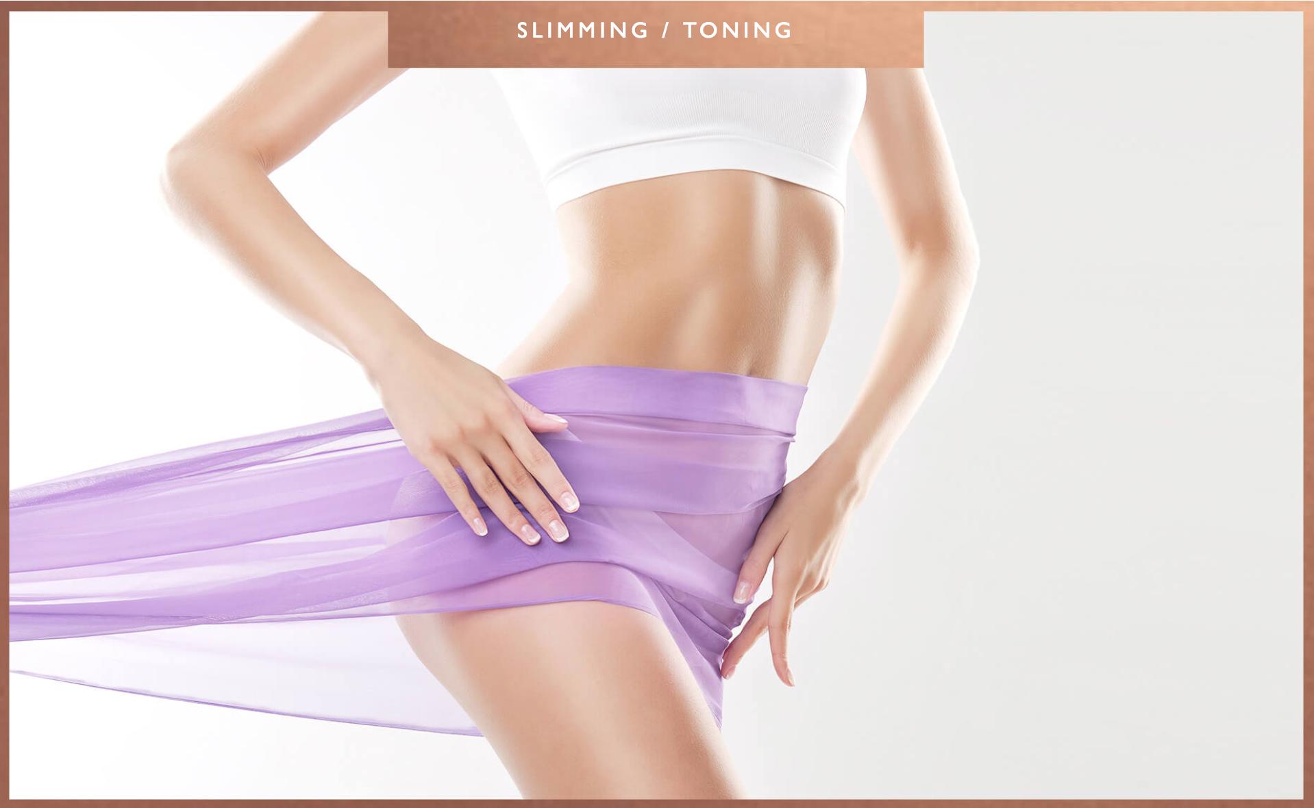 Slimming/ Toning
