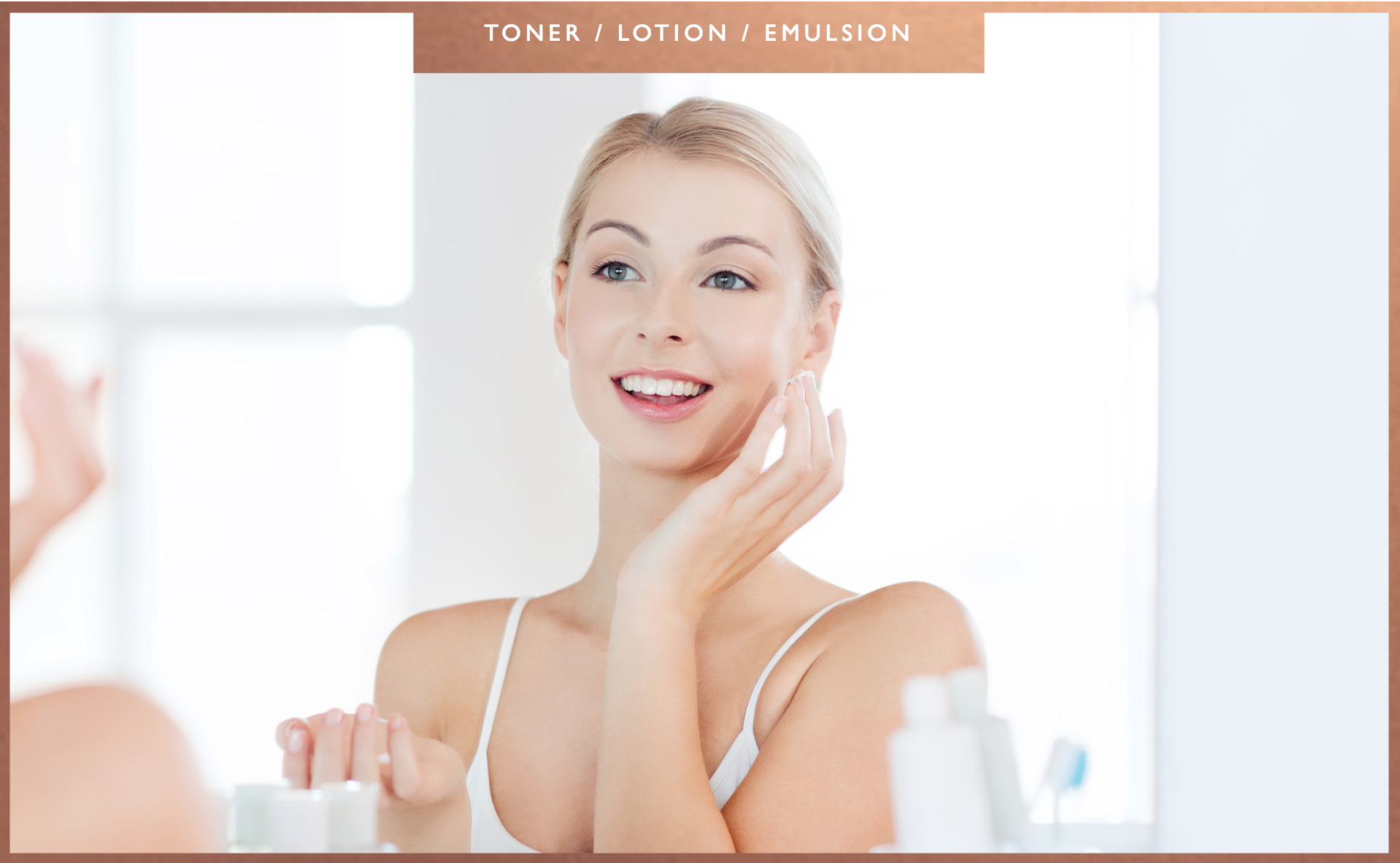 Toner / Lotion / Emulsion